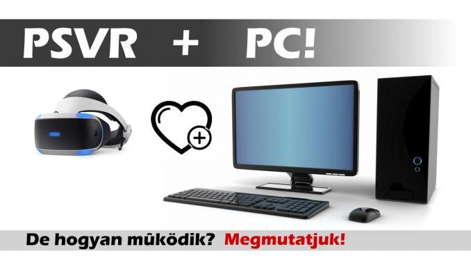 PlayStation VR kipróbálása PC környezetben – PSVR hu